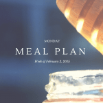 Monday Meal Plan February 2, 2015