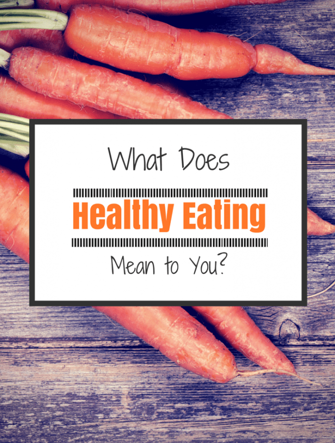What Does Healthy Eating Mean?