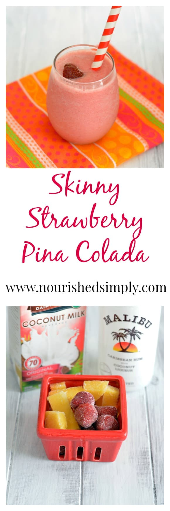 Skinny Strawberry Pina Colada is made with frozen fruit and lower sugar ingredients.