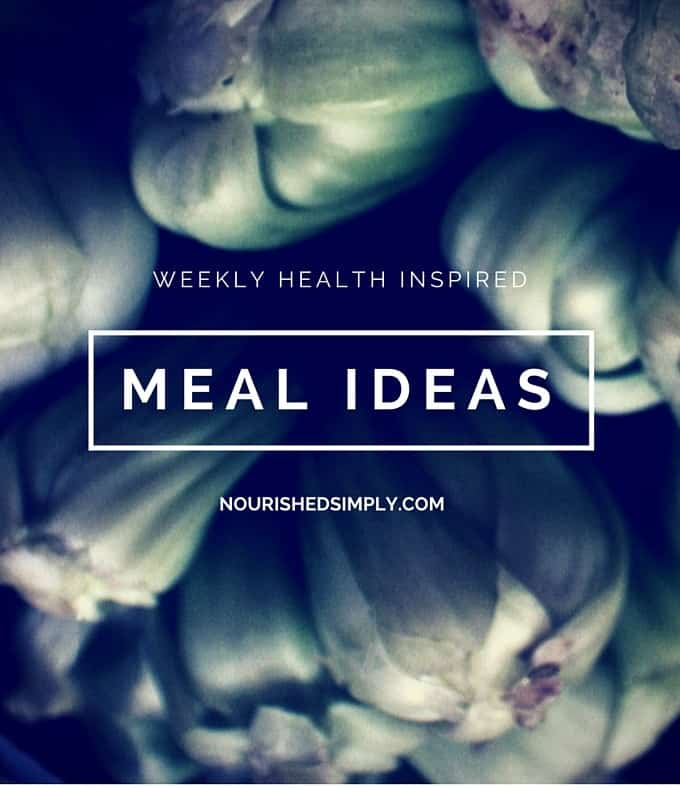 Quick Meal Ideas for Busy Families {Weekly Health Inspired Meal Ideas #1}